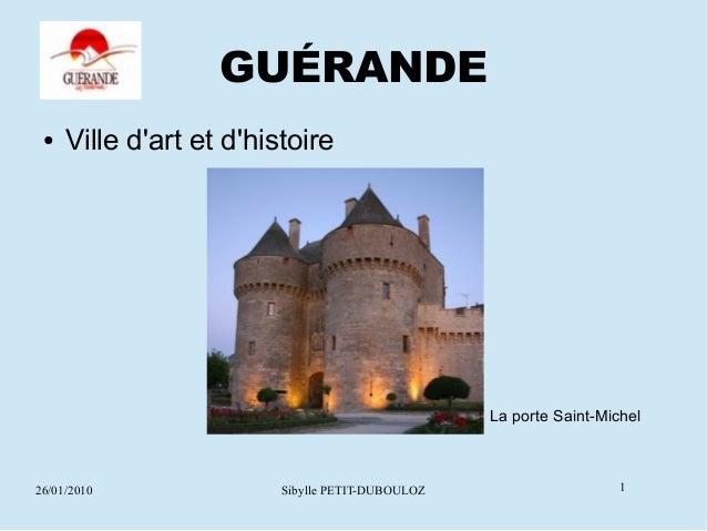 GUÉRANDE ●   Ville dart et dhistoire                                                  La porte Saint-Michel26/01/2010     ...