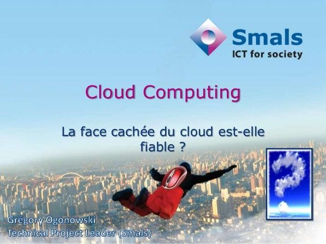 Cloud Computing La face cachée du cloud est-elle fiable ?
