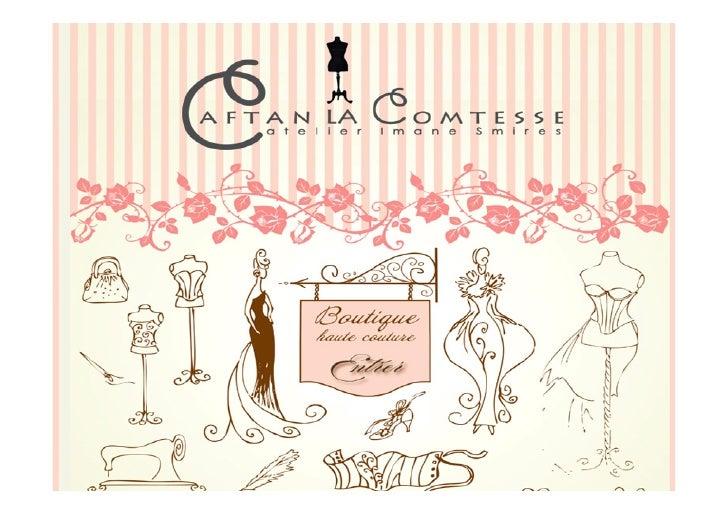 www.caftanlacomtesse.maImane SMIRES, Styliste de passion, publicitaire de métier et Créatrice des Collections « Caftan laC...