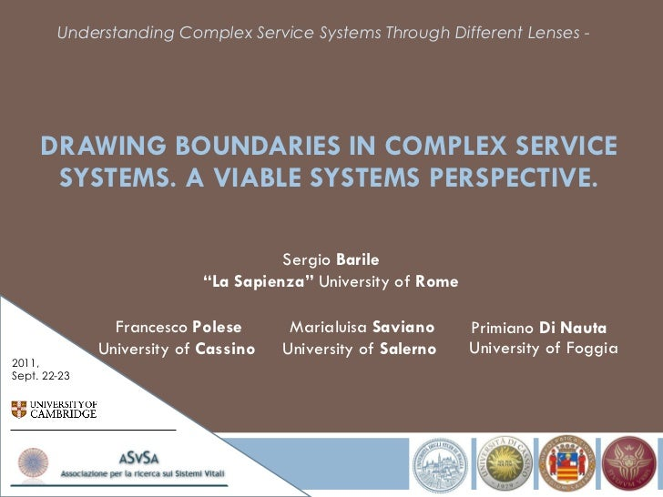 DRAWING BOUNDARIES IN COMPLEX SERVICE SYSTEMS. A VIABLE SYSTEMS PERSPECTIVE. Primiano  Di Nauta   University of Foggia Ser...
