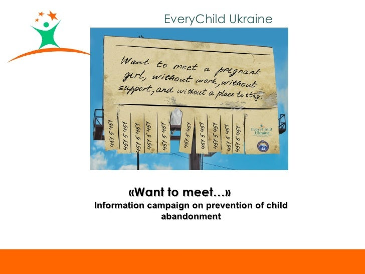 EveryChild Ukraine            «Want to meet…» Information campaign on prevention of child               abandonment