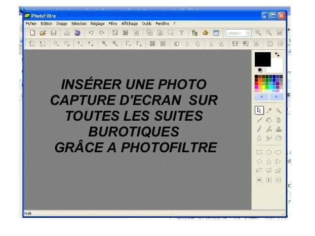 INSÉRER UNE PHOTO CAPTURE D'ECRAN SUR TOUTES LES SUITES BUROTIQUES GRÂCE A PHOTOFILTRE