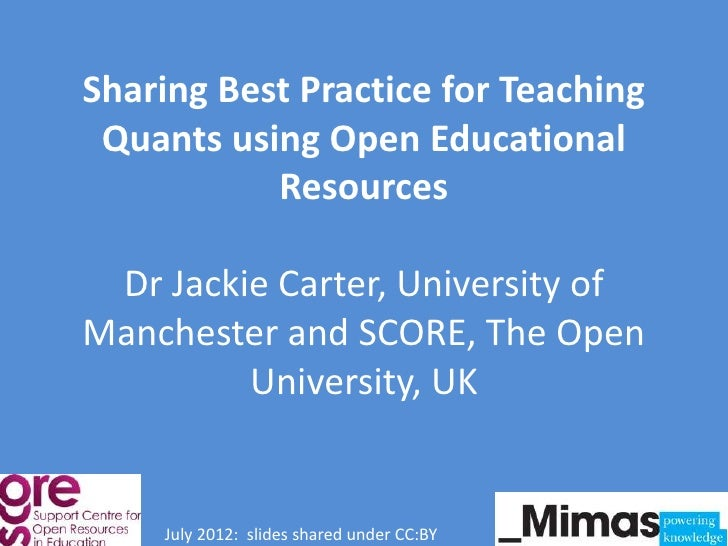 Sharing Best Practice for Teaching Quants using Open Educational           Resources Dr Jackie Carter, University ofManche...