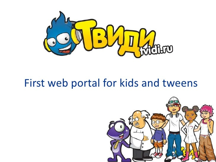 First web portal for kids and tweens<br />