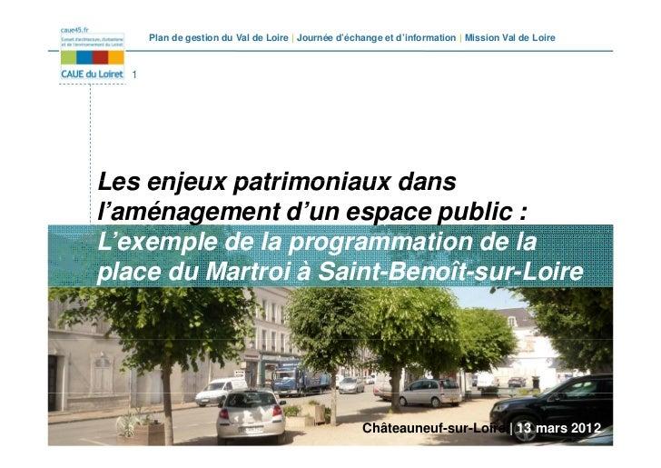Plan de gestion du Val de Loire | Journée d'échange et d'information | Mission Val de Loire   1Les enjeux patrimoniaux dan...