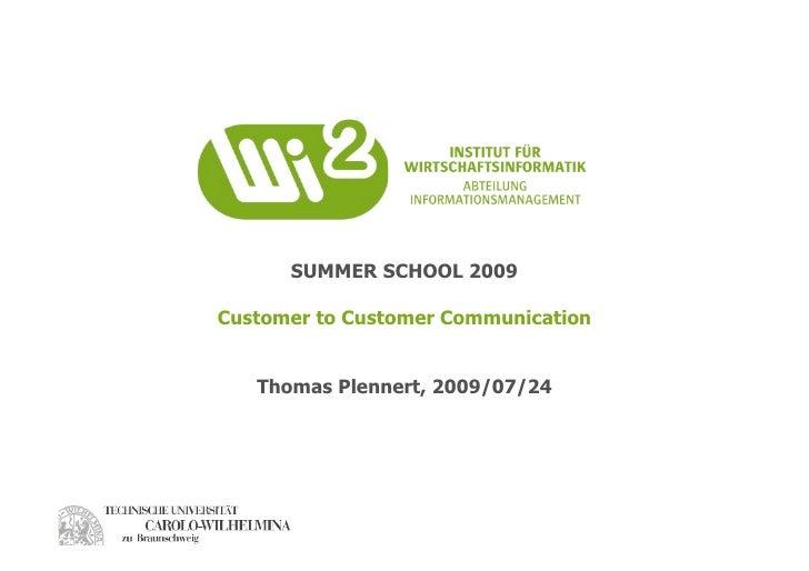 SUMMER SCHOOL 2009  Customer to Customer Communication      Thomas Plennert, 2009/07/24