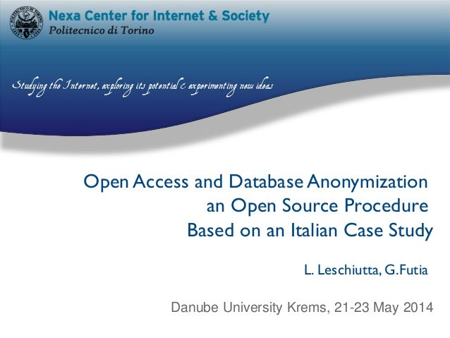 Open Access and Database Anonymization an Open Source Procedure Based on an Italian Case Study Danube University Krems, 21...