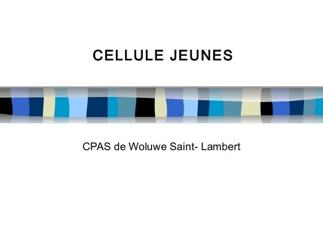 CELLULE JEUNES  CPAS de Woluwe Saint- Lambert