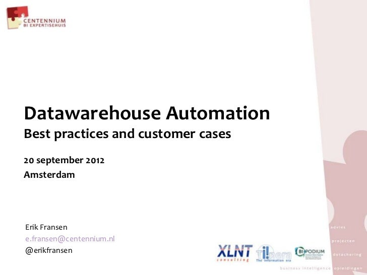 Best Practices: Datawarehouse Automation Conference September 20, 2012 - Amsterdam