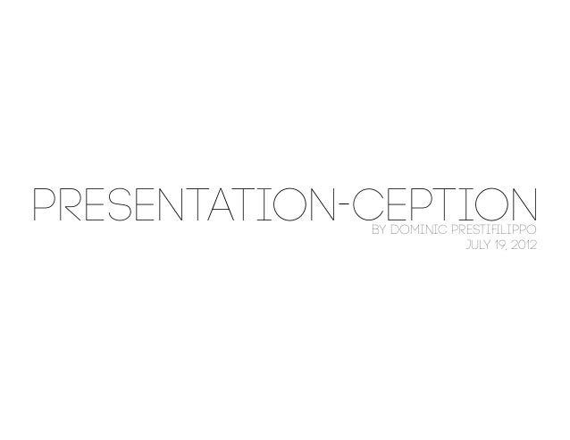 Presentationception