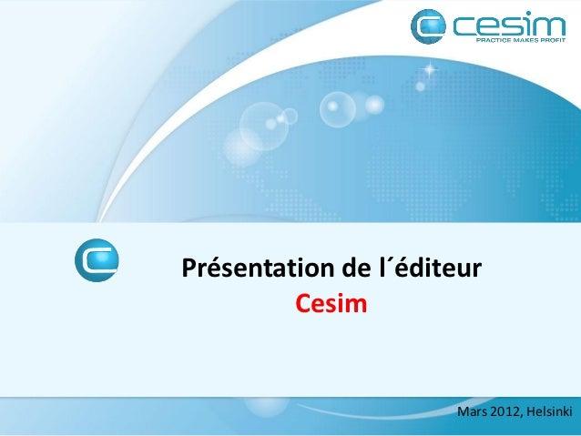 Présentation Éditeur Cesim 2012
