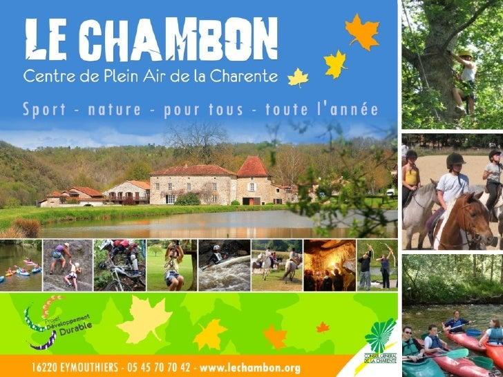 Situation géographiqueLe Chambon : situé au cœur dune valléepréservée : la « petite Suisse Charentaise ».Accès TGV Angoulê...