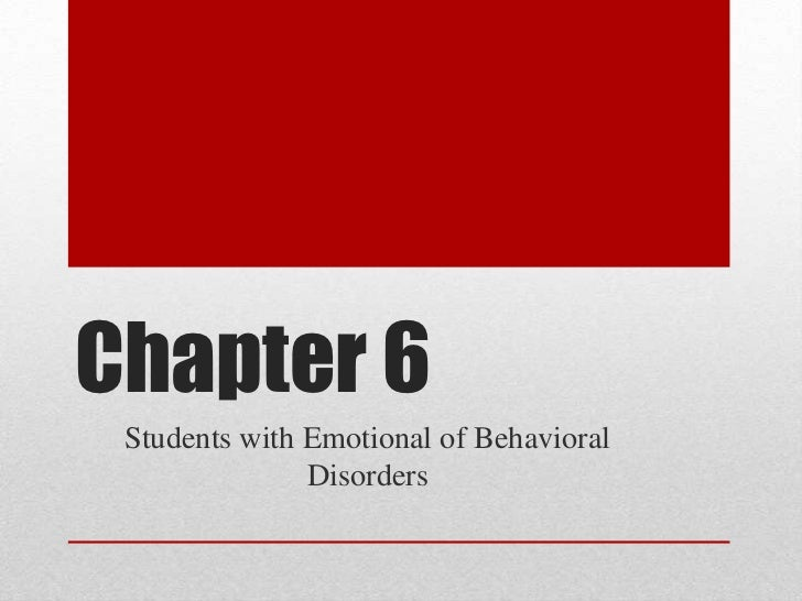 Chapter 6 Students with Emotional of Behavioral               Disorders