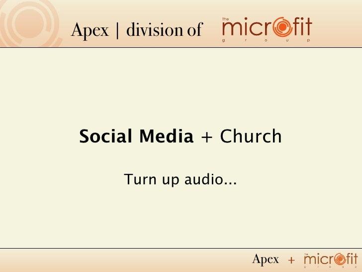 Apex | division of      Social Media + Church         Turn up audio...                               Apex