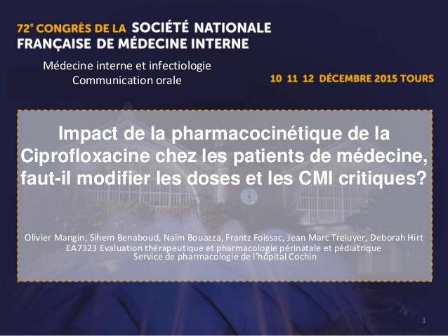 1 Impact de la pharmacocinétique de la Ciprofloxacine chez les patients de médecine, faut-il modifier les doses et les CMI...