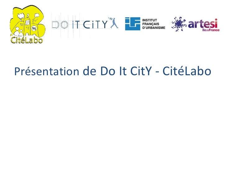 Présentation  de Do It CitY - CitéLabo