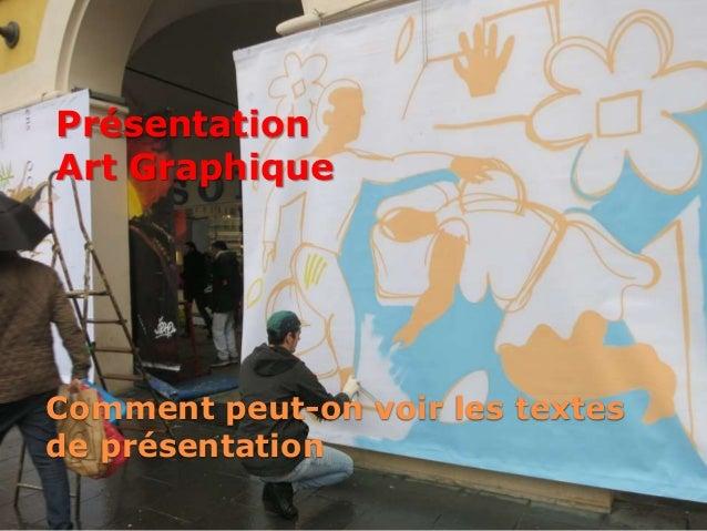 Comment peut-on voir les textes de présentation Présentation Art Graphique