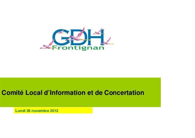 Comité Local d'Information et de Concertation    Lundi 26 novembre 2012