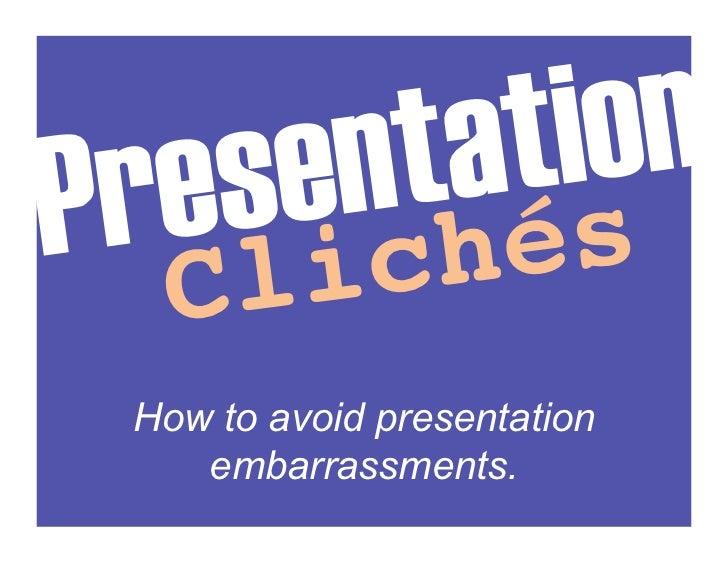 Presentation Clichés