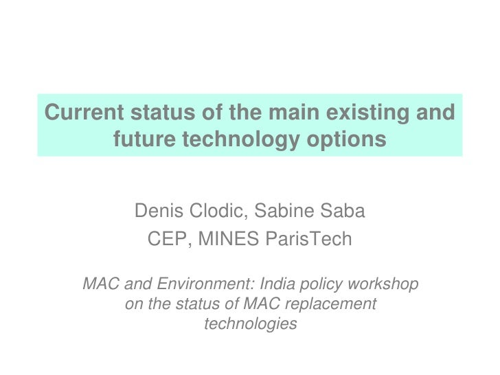 Current status of the main existing and       future technology options            Denis Clodic, Sabine Saba           CEP...