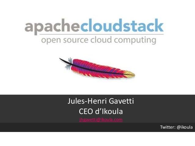 Jules-Henri Gavetti CEO d'Ikoula jhgavetti@ikoula.com Twitter: @ikoula
