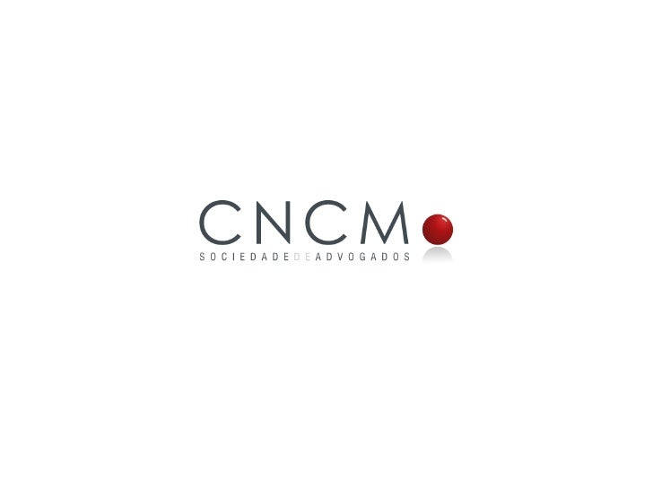 Our Identity  • Technical Cogency, Teamwork and Global Legal Services     CNCM - CURADO, NOGUEIRA, COSTA MENDES & ASSOCIAD...