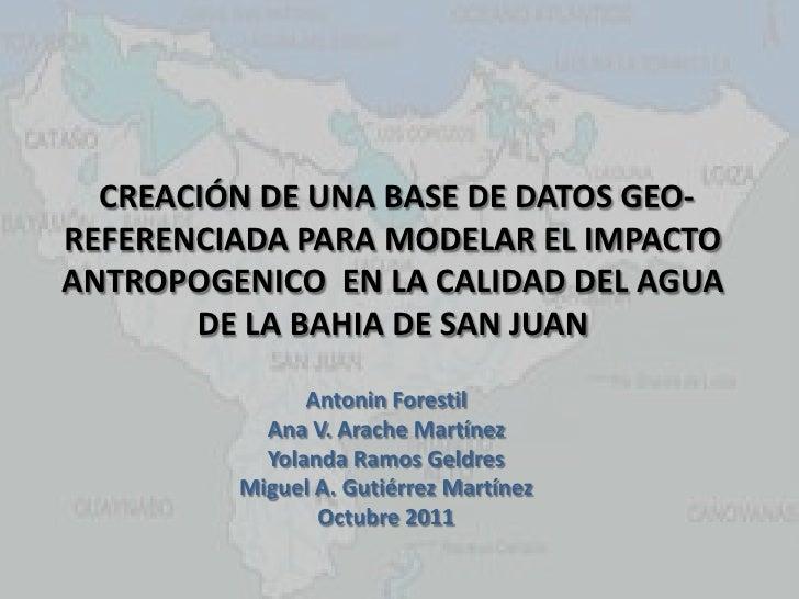 Creación de una base de datos geo-referenciada para modelar el impacto antropogenico en la Bahia de San Juan