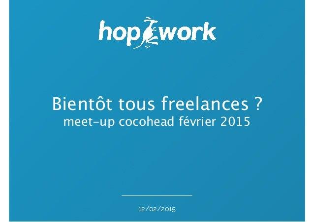Bientôt tous freelances ? meet-up cocohead février 2015 12/02/2015
