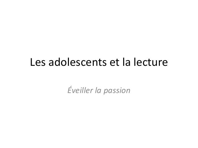 Les adolescents et la lecture Éveiller la passion