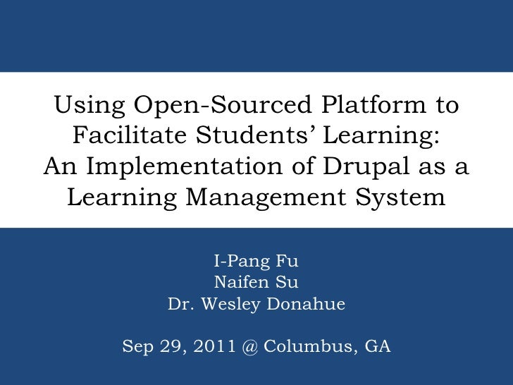Using Open-Sourced Platform to Facilitate Students' Learning: An Implementation of Drupal as a Learning Management System<...