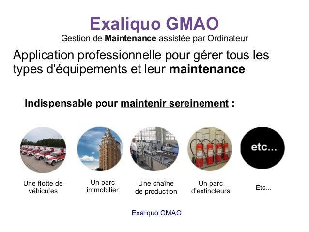 Exaliquo GMAO Gestion de Maintenance assistée par Ordinateur Application professionnelle pour gérer tous les types d'équip...