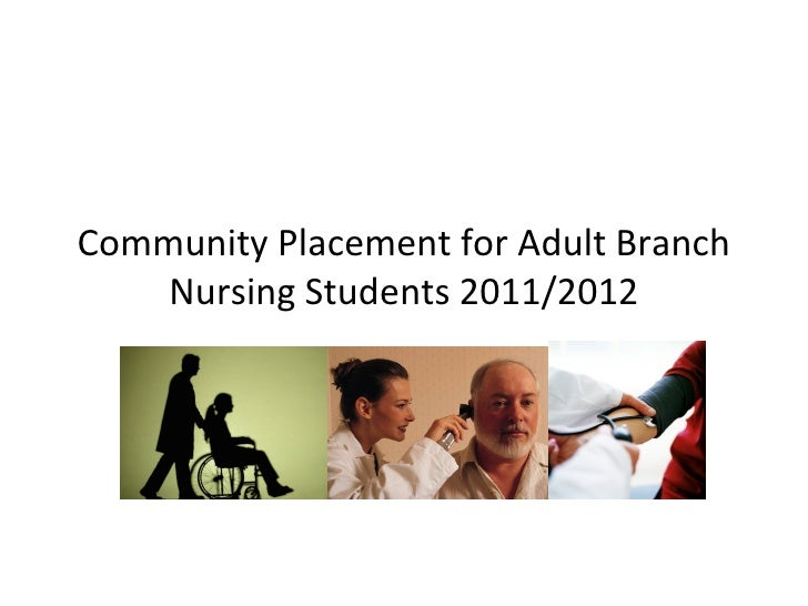 Community Placement for Adult Branch    Nursing Students 2011/2012
