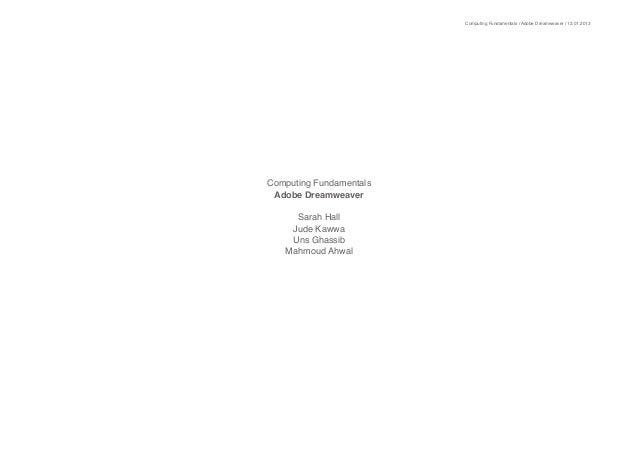 Computing Fundamentals / Adobe Dreamweaver / 12.01.2013Computing Fundamentals Adobe Dreamweaver     Sarah Hall    Jude Kaw...