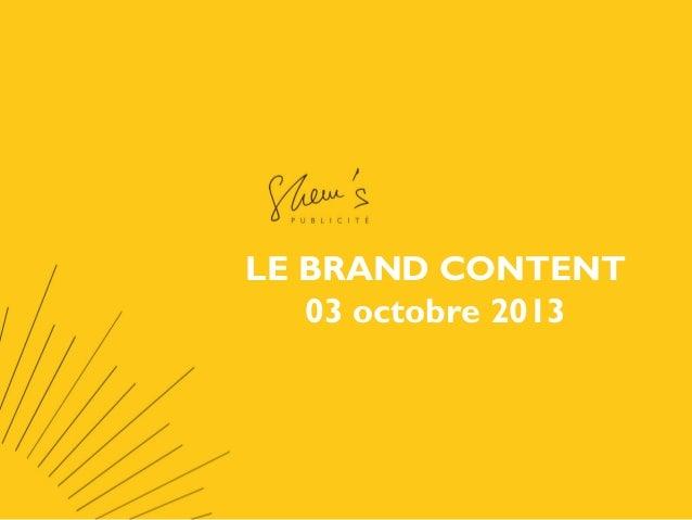 LE BRAND CONTENT 03 octobre 2013