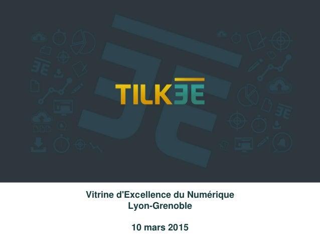 Vitrine d'Excellence du Numérique Lyon-Grenoble 10 mars 2015