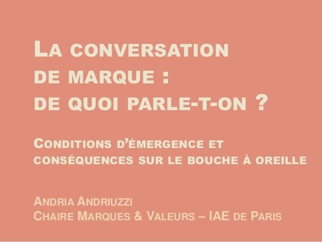 LA   CONVERSATIONDE MARQUE           :DE QUOI PARLE-T-ON                ?CONDITIONS D'ÉMERGENCE ETCONSÉQUENCES SUR LE BOUC...