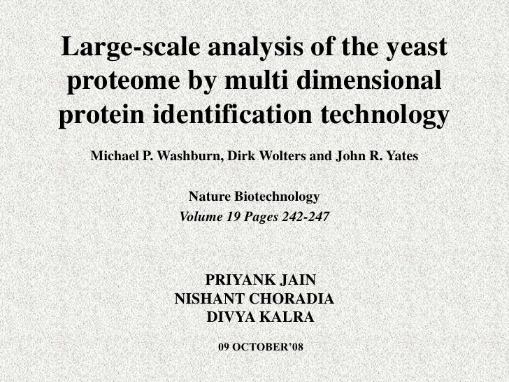 Large-scale analysis of the yeast proteome by multi dimensional protein identification technology<br />Michael P. Washburn...