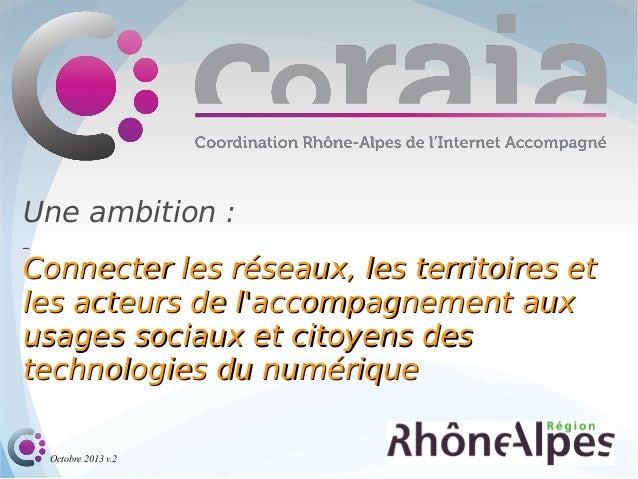 Une ambition: Connecter les réseaux, les territoires et les acteurs de l'accompagnement aux usages sociaux et citoyens de...