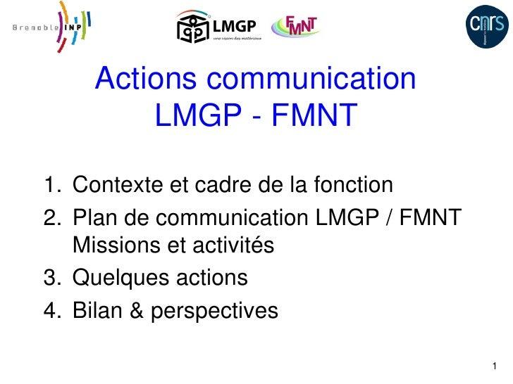 Actions communication        LMGP - FMNT1. Contexte et cadre de la fonction2. Plan de communication LMGP / FMNT   Missions...