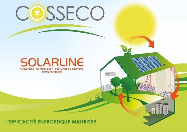 L'EFFICACITÉ ENERGÉTIQUE MAITRISÉEChauffage, Climatisation, Eau Chaude SanitairePhotovoltaïque