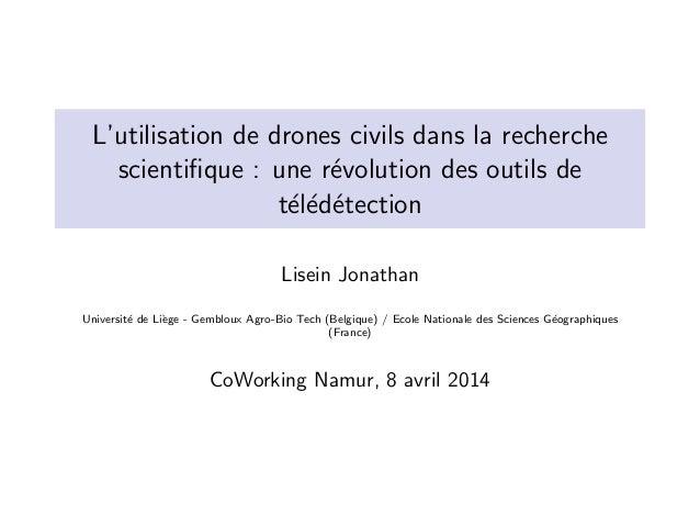 L'utilisation de drones civils dans la recherche scientifique : une r´evolution des outils de t´el´ed´etection Lisein Jonat...