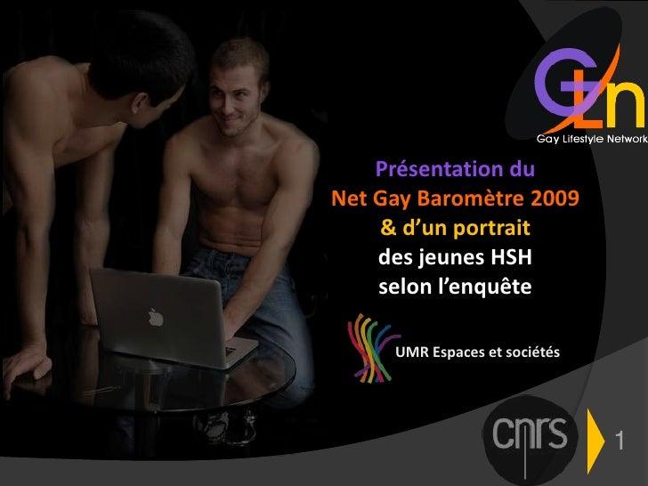 Présentation du<br />Net Gay Baromètre 2009<br />& d'un portrait <br />des jeunes HSH<br />selon l'enquête <br />UMR Espac...