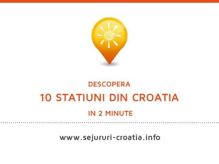Descopera 10 statiuni din Croatia in 2 minute