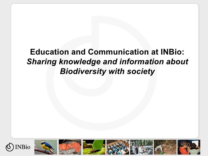 Education and Communication at INBio: Sharing knowledge and information about Biodiversity with society