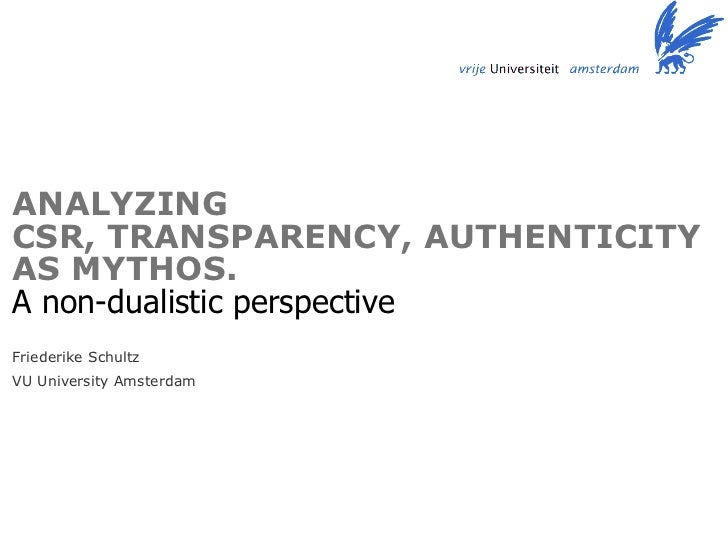 <ul><li>Friederike Schultz </li></ul><ul><li>VU University Amsterdam </li></ul>ANALYZING  CSR, TRANSPARENCY, AUTHENTICITY ...
