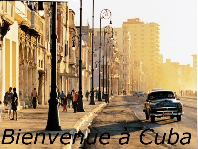 Bienvenue à Cuba