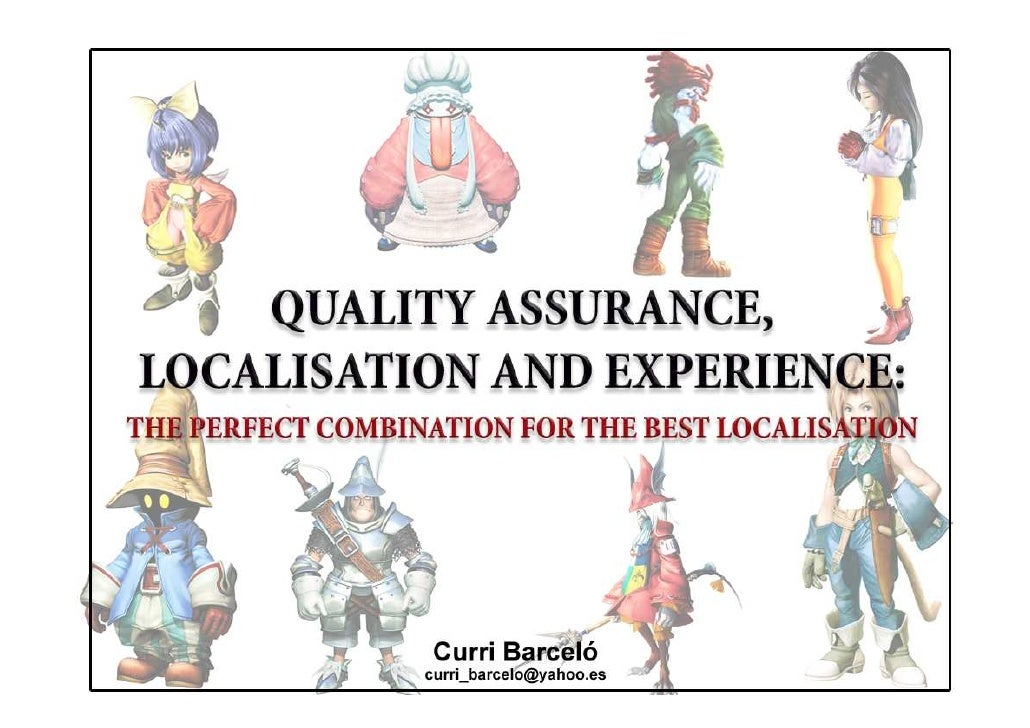 QA, Localisation & Experience: The Perfect Combination for the Best Localisation (Fun4All2010)