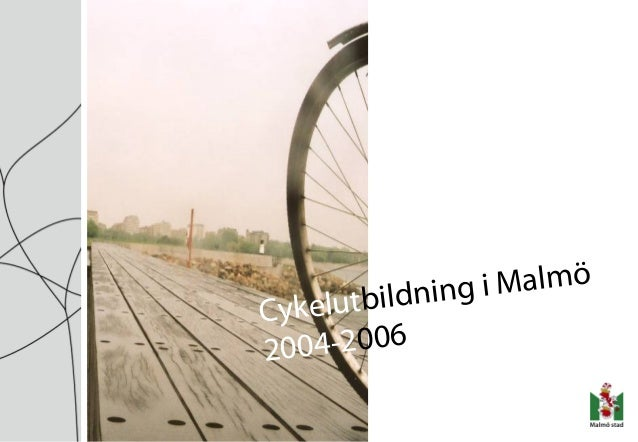 Cykelutbildning i Malmø 2004-2006