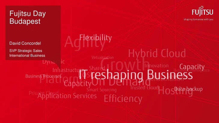 Fujitsu DayBudapestDavid ConcordelSVP Strategic SalesInternational Business