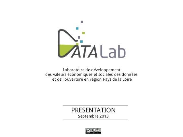 PRESENTATION Septembre 2013 Laboratoire de développement des valeurs économiques et sociales des données et de l'ouverture...